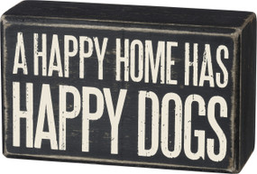 "Classic and timeless, a black and white wooden box sign featuring a distressed ""A Happy Home Has Happy Dogs"" sentiment. Complements well with existing décor or coordinating styles for a cohesive collection. Easy to hang or can free-stand alone.  Size: 5"" x 3"" x 1.75"""