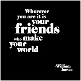 "quotation wherever you are it is your friends who make your world… -william james printed in the usa on recycled paper. 5"" square. blank inside."
