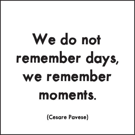 """quotation we do not remember days…we remember moments. -cesare pavese printed in the usa on recycled paper. 5"""" square. blank inside."""