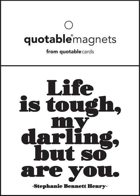"quotation life is tough my darling, but so are you. -stephanie bennett henry description 3 1/2"" square. individually packaged in poly-sleeves with eyelets."