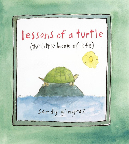 """(The Little Book of Life) by Sandy Gingras  Channel your inner Zen turtle with Sandy Gingras's gorgeous watercolor gift book. Long ago, Sandy Gingras read """"The Tortoise and the Hare,"""" a fable that teaches """"slow and steady wins the race."""" But she didn't learn the lesson! Instead she lived the race of hurry-up and do-it-all every day. And it was tiring.But now, Gingras presents readers with a different kind of lesson from a different kind of turtle in the charming book Lessons of a Turtle. And it's a good lesson: Go with the slow! Life is about enjoying what's around you now and finding your own path. It's about the beauty of the journey more than the achievement of the finish line. So be like the turtle . . . notice, savor, bask, risk, grow. Put some life back in your life!Gingras helps readers get through life by using charming """"turtlisms"""" that complement her just-as-cute turtle illustrations. She teaches us about life's little lessons with little treats like, """"You can't move forward until you stick your neck out."""" and """"The slower you go, the more you see."""" The author's little observations make a big difference on the journey through life.This book makes a lovely and inspiring gift.  Format: Hardback Dimensions: 5.400 x 4.800"""