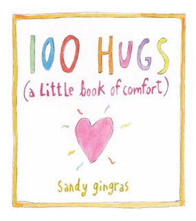 "A Little Book of Comfort by Sandy Gingras   From successful author and watercolor artist Sandy Gingras comes one hundred metaphorical hugs in the form of watercolor paintings and inspirational words. This giftable little book is perfect for anyone seeking or offering comfort and solace. There are times in life when all you need to find solace is a small gesture of consolation. 100 Hugs, a collection of everyday comforts, offers such solace. Each hug is a reminder to slow down and take comfort in the little things, from indulging in warm cookies and milk to watching fireflies on a summer evening. Sandy Gingras's ""hugs"" are the beacons of light that shine through the fog of everyday life. Sandy Gingras's uplifting words illustrated with her original watercolor art create pretty little ""hugs."" These hugs are perfect to give as a gift or to keep for your own personal growth. They are nourishment for the body, mind, and soul, reminding you to take a step back and become that flourishing version of you again.  Format: Hardback   Dimensions: 4.5 x 4.9"