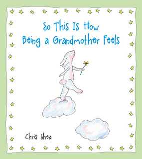 "by Chris Shea   A newly packaged edition of a beloved, best-selling gift book. ""So this is how being a grandmother feels...like the sun coming out for the very first time and the grass growing greener on your side of the fence and the sky looking bluer than ever before because Heaven's come closer to Earth."" With enchanting illustrations and sweet prose, Chris Shea has created a loving and delightful celebration for grandmothers everywhere. ""Grandchildren continue to take us to places our hearts never knew were there.""  Format: Hardback Dimensions: 4.4 x 4.8"