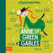 BabyLit® is a fashionable way to introduce your toddler to the world of classic literature Introduce little ones to beloved redheaded orphan Anne Shirley in Anne of Green Gables: A BabyLit® Places Primer. as they explore Prince Edward Island and the places that Anne loves. Jennifer Adams and Alison Oliver, with their words and bright illustrations, introduce toddlers to Anne's home and her favorite pond, wood, field, garden, and the avenue to Avonlea. This delightful board book will captivate your brainy baby's imagination, and yours. Jennifer Adams is the author of many books including Remarkably Jane: Notable Quotations on Jane Austen and the popular Edgar the Raven series. Jennifer works as a writer and editor in Salt Lake City, Utah. Allison Oliver runs Sugar design studio. Alison's design portfolio includes everything from logos to packaging and product design for clients such as Chronicle Books, Citibabes, and Aerie. She lives in New York.  Format:  Board book  22 pages