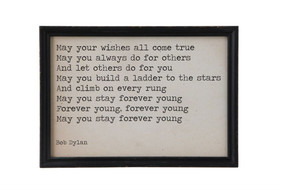 may all your wishes come true - bob dylan quote sign