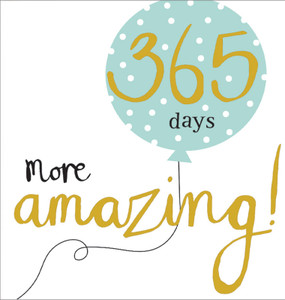 Front: 365 Days More Amazing! Inside: Left blank for a personal message. Size: 5 in. x 5-1/4 in. Embossed with gold foil detailing. Printed on board made from low chlorine pulp from sustainable forests. Each card is individually cello wrapped and includes a thick white envelope.