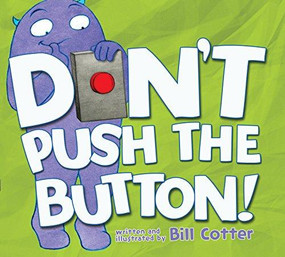 A USA Today Bestseller! There's only one rule in Larry's book: don't push the button.  (Seriously, don't even think about it!) Even if it does look kind of nice, you must never push the button. Who knows what would happen? Okay, quick. No one is looking... push the button.