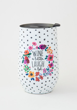 Sentiment: Wine a little Laugh a lot Double-wall, stainless steel tumbler features lid with silicone seal to keep drinks cold (or hot!) for up to 12 hours