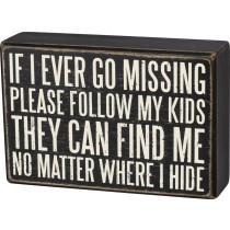 if i ever go missing follow my kids box sign