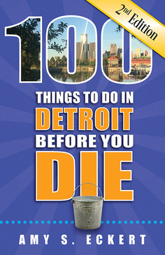 100 Things to Do in Detroit Before You Die, Second Edition