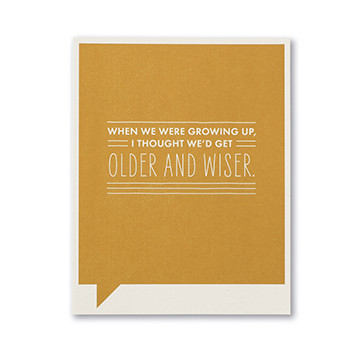 older and wiser birthday card