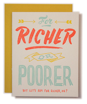 Let's hope for richer with this lighthearted wedding card. Size A2 with a blank interior for your investment advice or wedding congratulations! Comes with a sunny yellow envelope. Trust fund not included.