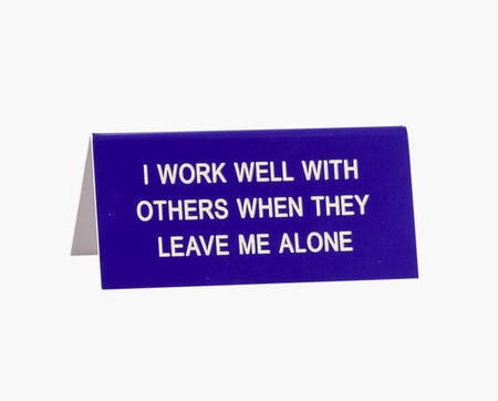 i work well with others when they leave me alone desk sign