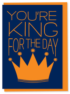 king for the day, birthday card