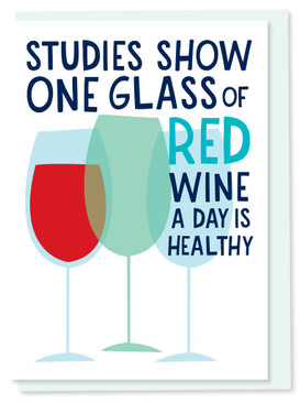 studies show wine is healthy birthday card