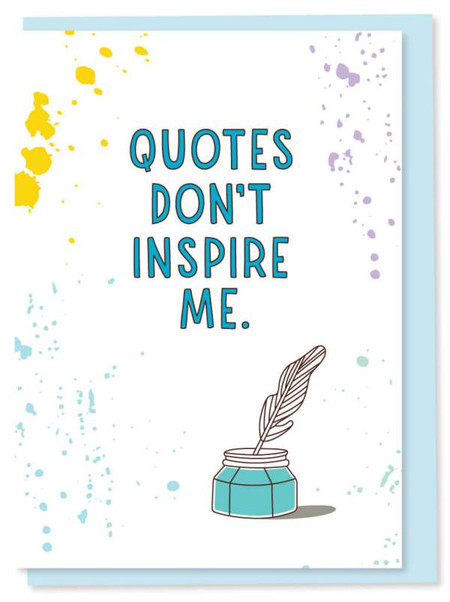 quotes don't inspire me, thank you and love card