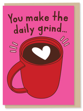 you make the daily grind | valentine's day