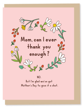 mom can i ever thank you | mother's day