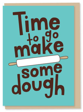 time to make some dough graduation card