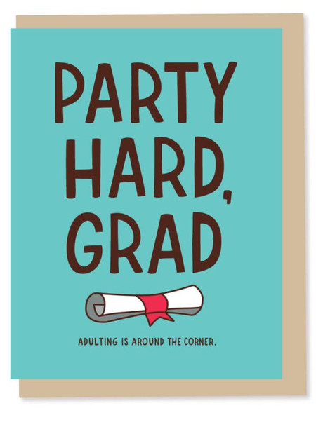 Party hard, grad, adulting is around the corner, graduation card