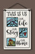 This is us. Our life, our story, our home. Wall sign