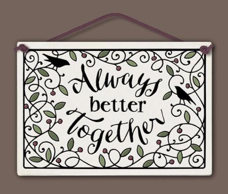 always better together sign