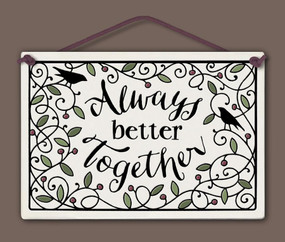always better together sign