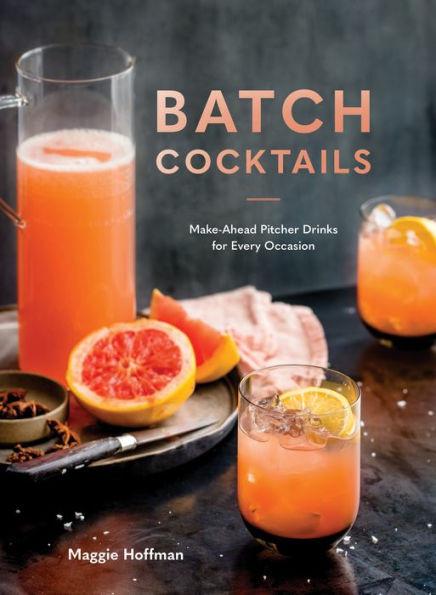 batch cocktails: make-ahead pitcher drinks