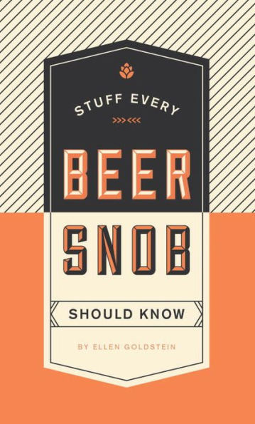tips, advise and stuff every beer snob should know