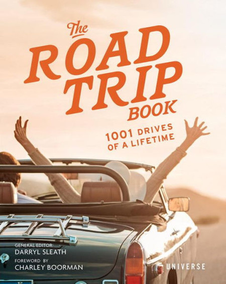 the road trip book: 1001 drives of a lifetime, road trip ideas