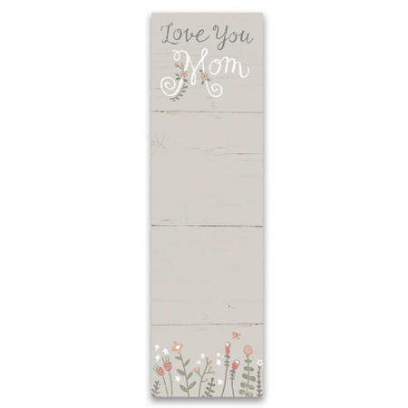 "love you mom list notepad, 2.75"" x 9.50"" x 0.25"""