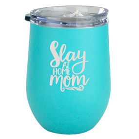 slay at home mom insulated aqua wine glass