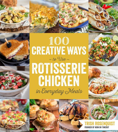 100 creative ways to use rotisserie chicken, front cover