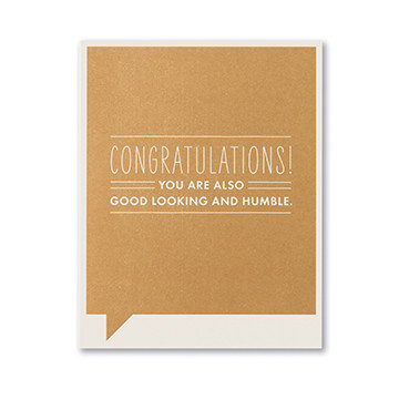 you are good looking & humble congratulations card