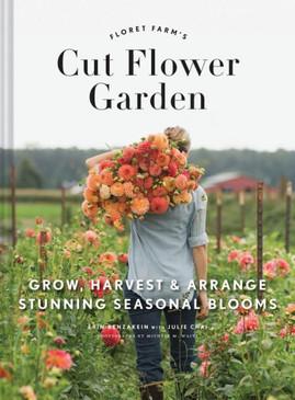 floret farm's cut flower garden, guide