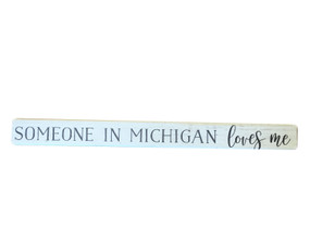someone in michigan loves me stick sign