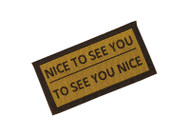 Nice To See you Door Mat