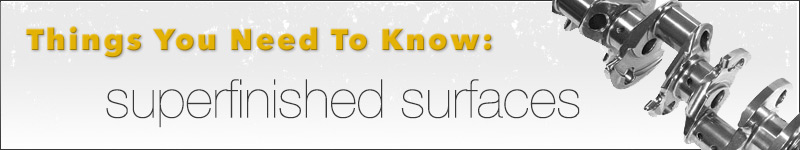 What You Need To Know About About Surface Finish