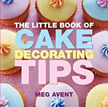 Little Book of Cake Decorating Tips Cookbook