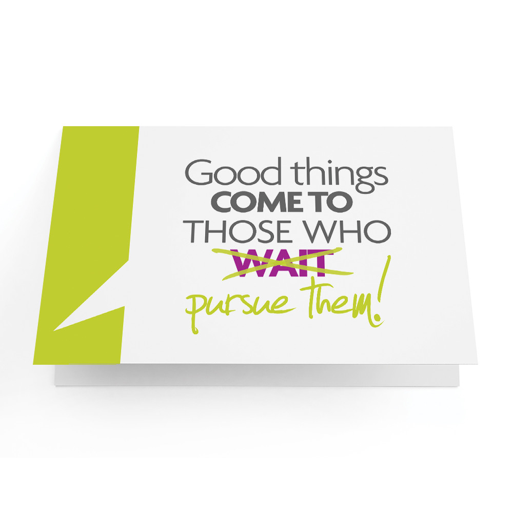 Business Greeting Cards Good Things Come To Those Who Pursue Them