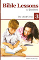 Bible Lessons for Juniors (vol. 3): The Life of Christ (Van Der Veer)