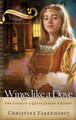 Wings Like a Dove: The Courage of Queen Jeanne d'Albert (Chosen Daughters Series) (Farenhorst)
