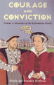 Courage and Conviction - Volume 3: Chronicles of the Reformation Church (Withrow)