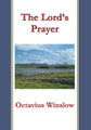 The Lord's Prayer: Its Spirit and Its Teaching (Winslow)