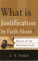 What is Justification by Faith Alone? - Basics of the Faith Series (Fesko)