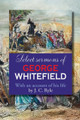 Select Sermons of George Whitfield With an Account of His Life by J.C. Ryle (Whitefield)