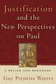 Justification and the New Perspectives on Paul: A Review and Response (Waters)