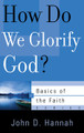 How Do We Glorify God? - Basics of the Faith Series (Hannah)