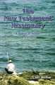The New Testament Missionary: A Biblical Study of Missions (Hellar)