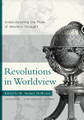 Revolutions in Worldview: Understanding the Flow of Western Thought (Hoffecker)